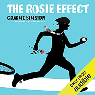 The Rosie Effect     Don Tillman, Book 2              By:                                                                                                                                 Graeme Simsion                               Narrated by:                                                                                                                                 Dan O'Grady                      Length: 9 hrs and 9 mins     689 ratings     Overall 4.5