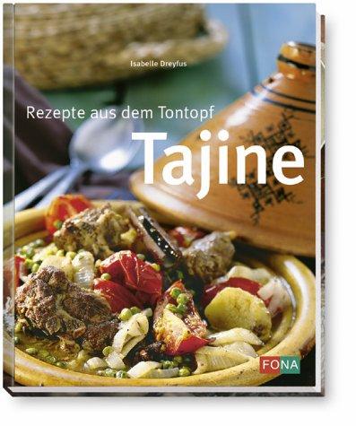Tajine. Rezepte aus dem Tontopf