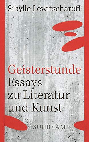 Geisterstunde: Essays zu Literatur und Kunst (suhrkamp taschenbuch)