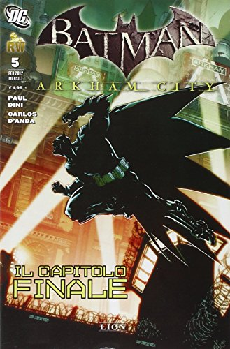 Arkham City. Batman. Il capitolo finale (Vol. 5)