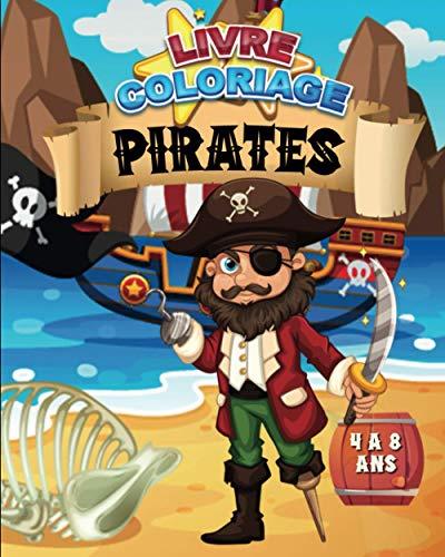 Livre Coloriage : Pirates   4 à 8 ans: 30 coloriages inédits de pirates, bateaux et de trésors   62 pages, format A4 ((20,32 x 25,5 cm)   Idée cadeau ... fêtes de fin d'année (Marie & Poppyns)