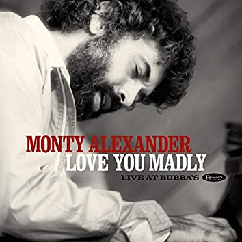 Love You Madly: Live at Bubba's