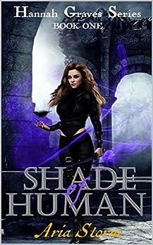 Shade of Human (Hannah Graves Series Book 1) by [Aria  Storm]