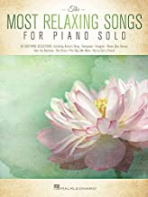 The Most Relaxing Songs for Piano Solo