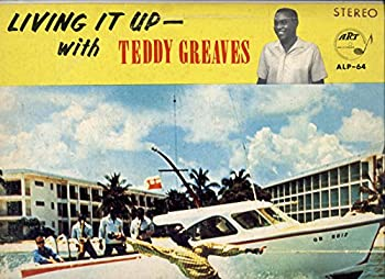 Living It Up With Teddy Greaves