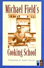 Michael Field's Cooking School (The Cook's Classic Library)