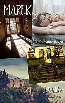 Marek - Ein Zuhause finden von [J. Walther]