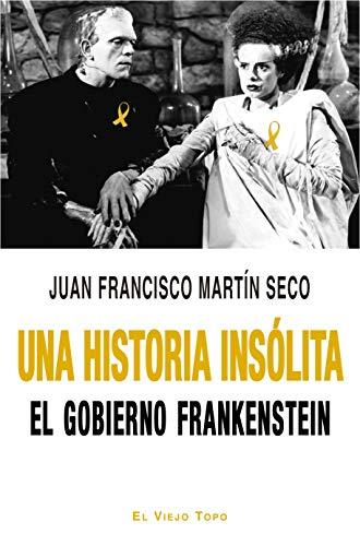 Una historia insólita: El Gobierno Frankenstein