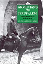 Armenians of Jerusalem: Memories of Life in Palestine