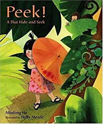 Peek! A Thai Hide-and-Seek by Minfong Ho, illustrated by Holly Meade