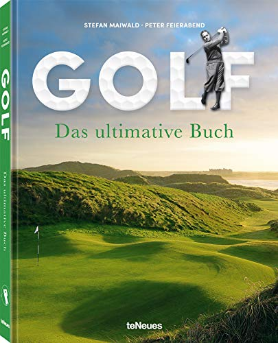 Golf - Das ultimative Buch, Golf-Legenden und Lifestyle, alles für den passionierten Golfer (Deutsch, Englisch) 25 x 32 cm, 256 Seiten
