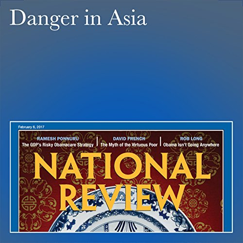 Danger in Asia                   By:                                                                                                                                 Michael Auslin                               Narrated by:                                                                                                                                 Mark Ashby                      Length: 12 mins     Not rated yet     Overall 0.0