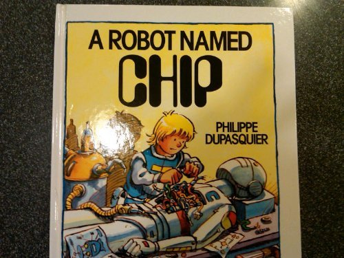 A Robot Named Chip (Viking Kestrel picture books)