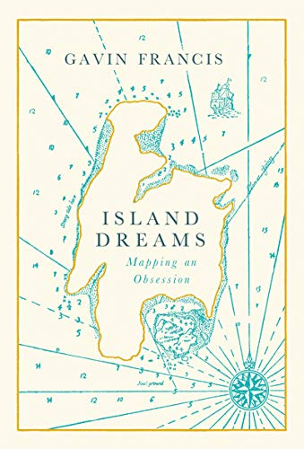 Island Dreams: Mapping an Obsession (English Edition)