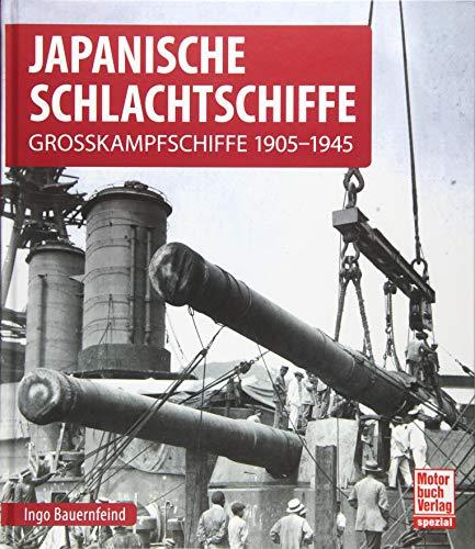 Japanische Schlachtschiffe: Grosskampfschiffe 1905-1945