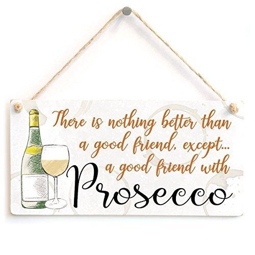 Er is niets beter dan een goede vriend, behalve een goede vriend met prosecco grappige vriendschap decoratieve teken hand beschilderd huis houten bord plaque