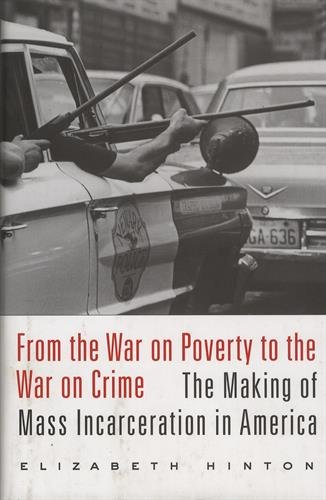 Download From the War on Poverty to the War on Crime: The Making of Mass Incarceration in America (Harvardyenching Institute Mono) 0674737237