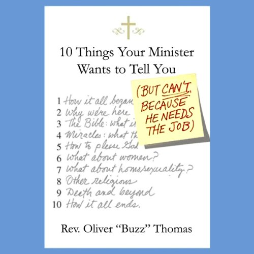 Ten Things Your Minister Wants to Tell You (But Can't, Because He Needs the Job) audiobook cover art