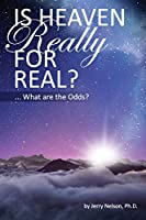 Is Heaven Really For Real?: What are the Odds?
