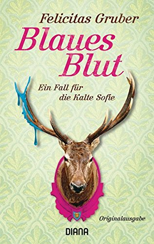 Blaues Blut: Ein Fall für die Kalte Sofie (Krimiserie Die Kalte Sofie, Band 3)