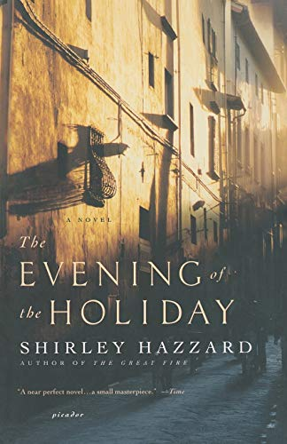 Compare Textbook Prices for The Evening of the Holiday Reprint Edition ISBN 9780312423261 by Hazzard, Shirley