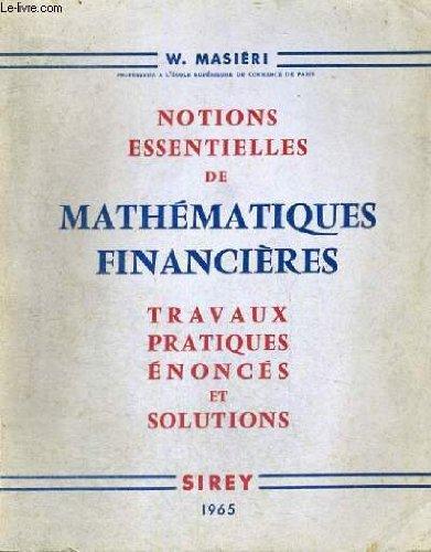 Notions Essentielles De Mathematiques Financieres Travaux Pratiques Enonces Et Solutions