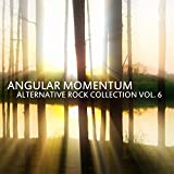 Angular Momentum: Alternative Rock Collection Vol. 6