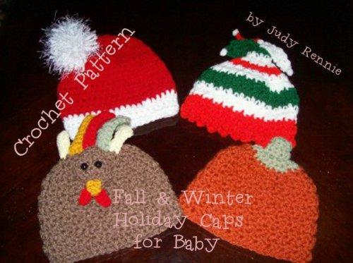 Crochet Pattern - Fall & Winter Holiday Baby Caps
