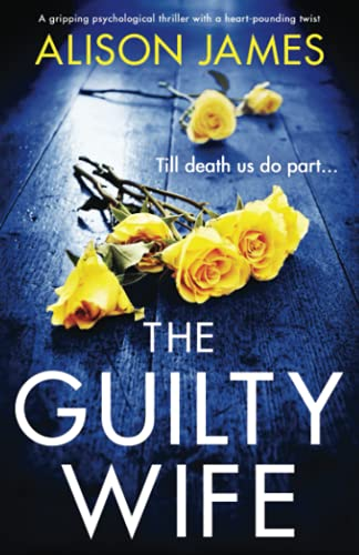 Compare Textbook Prices for The Guilty Wife: A gripping psychological thriller with a heart-pounding twist  ISBN 9781800194182 by James, Alison