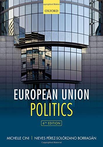 Compare Textbook Prices for European Union Politics 6 Edition ISBN 9780198806530 by Cini, Michelle,Pérez-Solórzano Borragán, Nieves