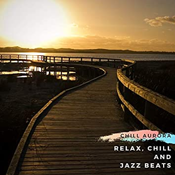 Relax, Chill and Jazz Beats