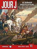 Jour J T40 - Le Dernier Mousquetaire 2/2