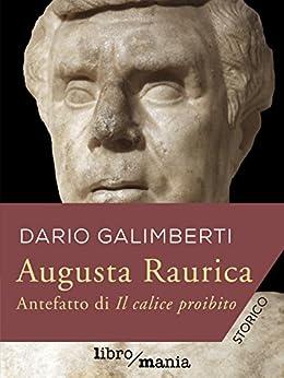 Augusta Raurica: Antefatto di Il calice proibito di [Dario Galimberti]