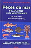 PECES DE MAR. GUIA DE IDENTIFICACION (GUIAS DEL NATURALISTA-PECES-MOLUSCOS-BIOLOGIA MARINA)