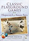 Classic Playground Games: From Hopscotch to Simon Says (Classic Children's Series) (English Edition)