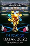 the road to qatar 2022 fifa world cup (english edition)