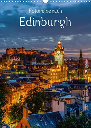 Fotoreise nach Edinburgh (Wandkalender 2021 DIN A3 hoch)