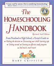 The Homeschooling Handbook: From Preschool to High School, A Parent's Guide to: Making the Decision; Discovering your child's learning style; Getting Started; ... an Effective (Prima Home Learning Library)