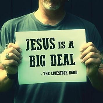 Jesus Is a Big Deal