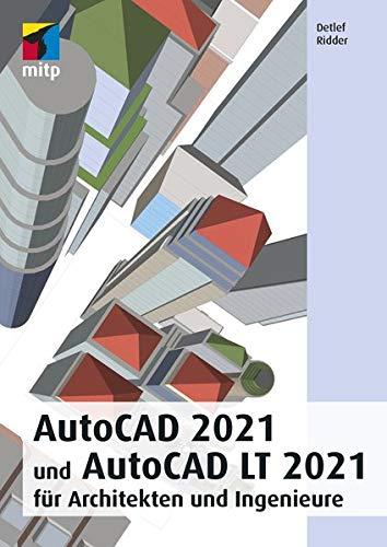 AutoCAD 2021 und AutoCAD LT 2021 für Architekten und Ingenieure (mitp Professional)