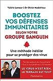 Boostez vos défenses immunitaires selon votre groupe sanguin