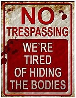 Rockland Guard - No Trespassing We're Tired of Hiding The Bodies Metal Sign