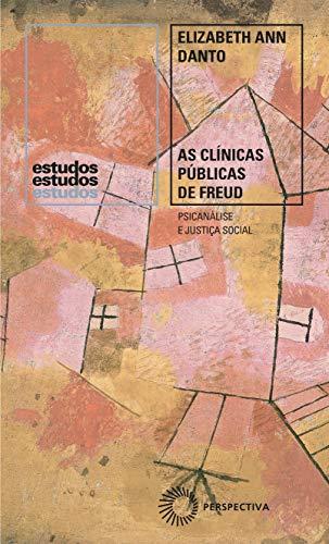 As clínicas públicas de Freud: Psicanálise e Justiça Social, 1918-1938