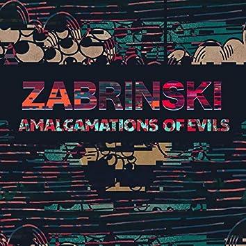 Amalgamations of Evils