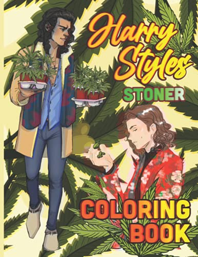 Harry Styles Stoner Coloring Book: Awesome Illustrations Harry Styles Stoner Psychedelic Trippy Coloring Books For Adult And Kid