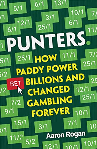 Punters: How Paddy Power Bet Billions and Changed Gambling Forever