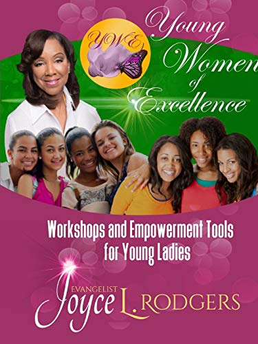 Young Women of Excellence: Workshops and Empowerment Tools for Young Ladies