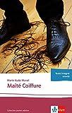 Maïté Coiffure: Ganzschrift. Abiturausgabe zum Thema « Le monde du travail », grundlegendes Niveau. Originaltext mit Annotationen