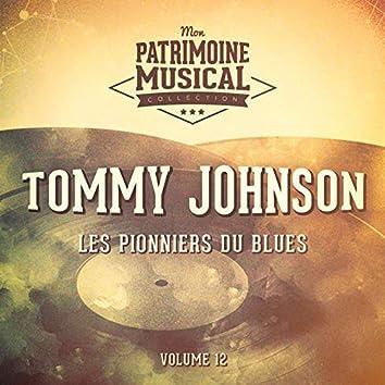 Les pionniers du Blues, Vol. 12 : Tommy Johnson