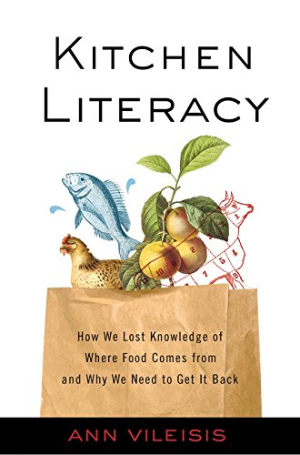 Kitchen Literacy: How We Lost Knowledge of Where Food...